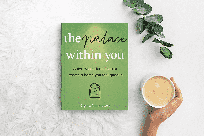 The palace within you: A book to detox and nourishes you and your home