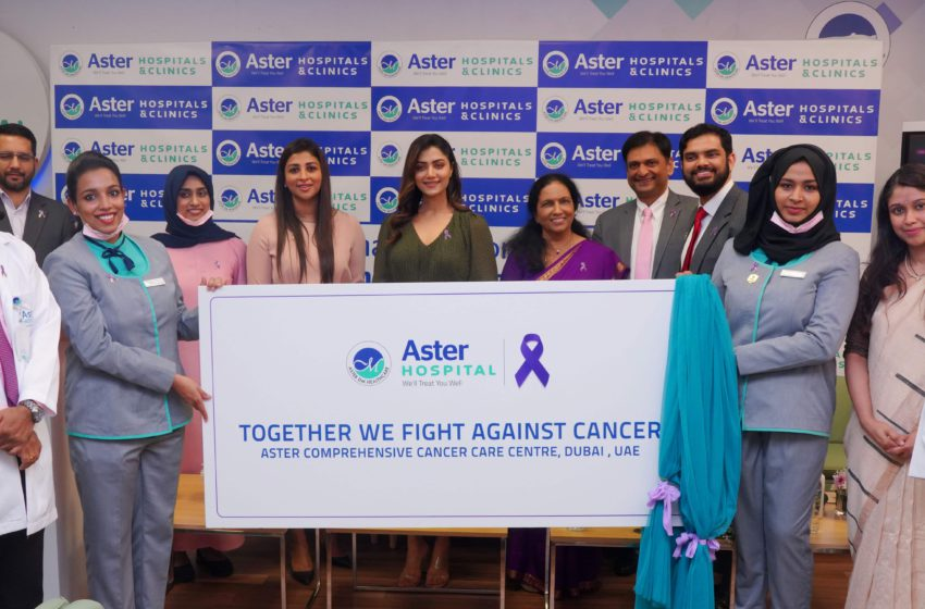 Aster Hospitals launches Oncology Centre in Dubai